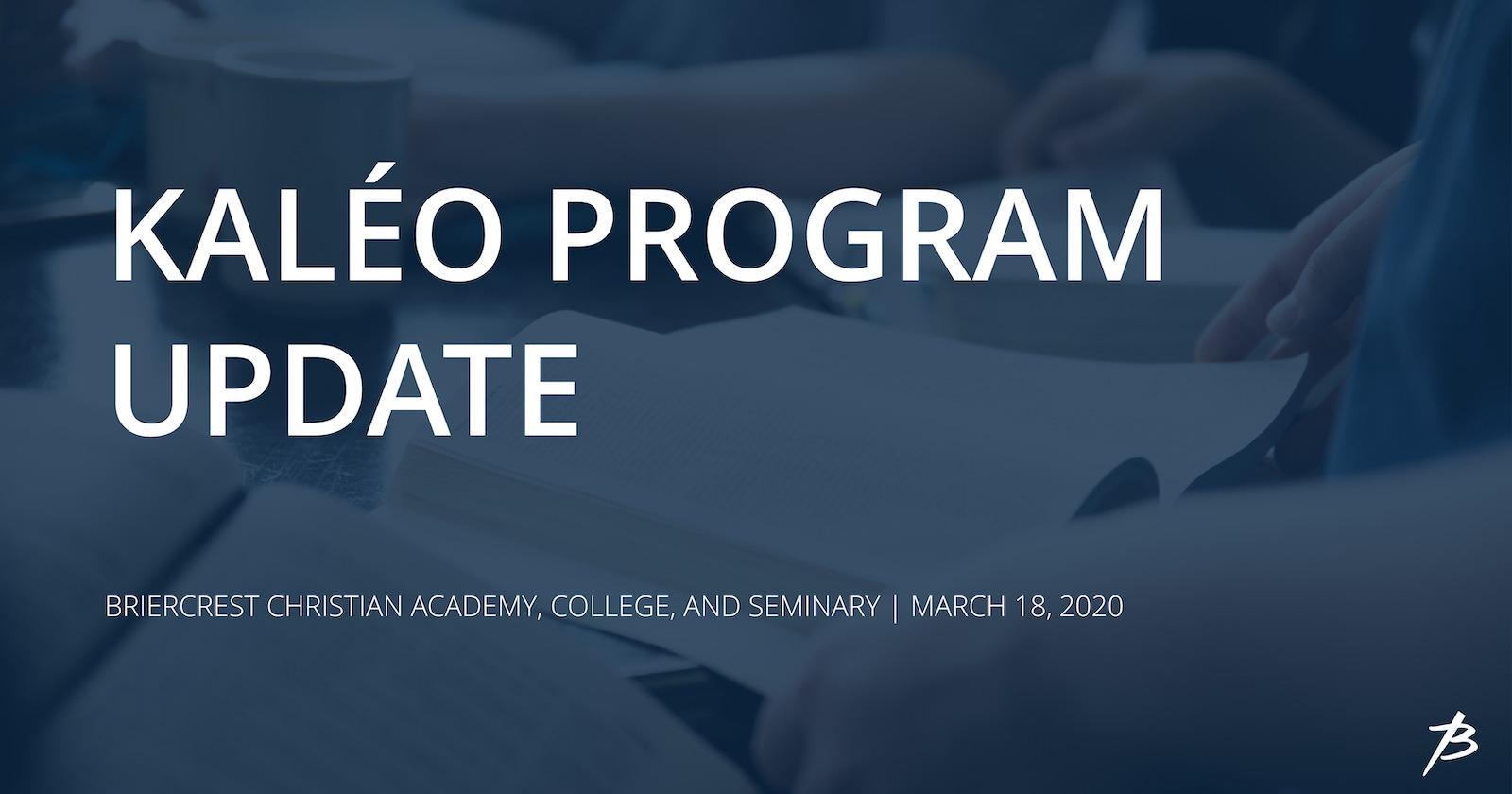 Kaleo program COVID-19 update